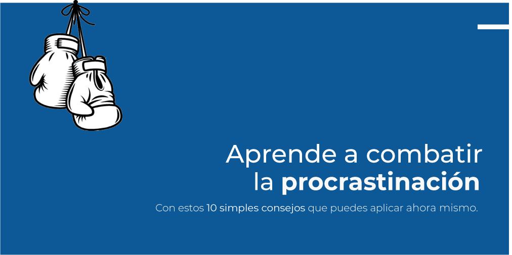 10 Consejos para evitar la procrastinación