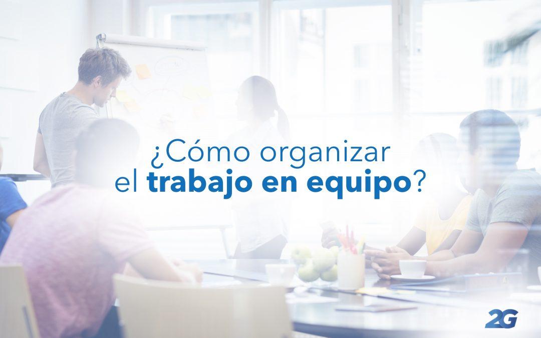 Como organizar el trabajo en equipo
